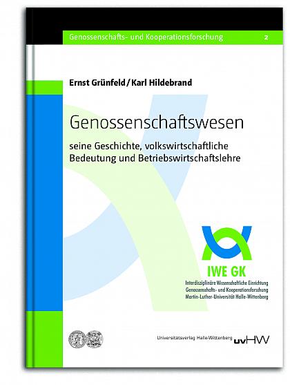 Ernst Grünfeld, Karl Hildebrand - Genossenschaftswesen - seine Geschichte, volkswirtschaftliche Bedeutung und Betriebswirtschaftslehre